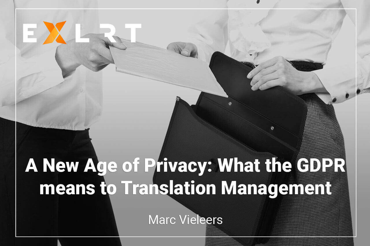 A New Age of Privacy: What the GDPR means to Translation Management
