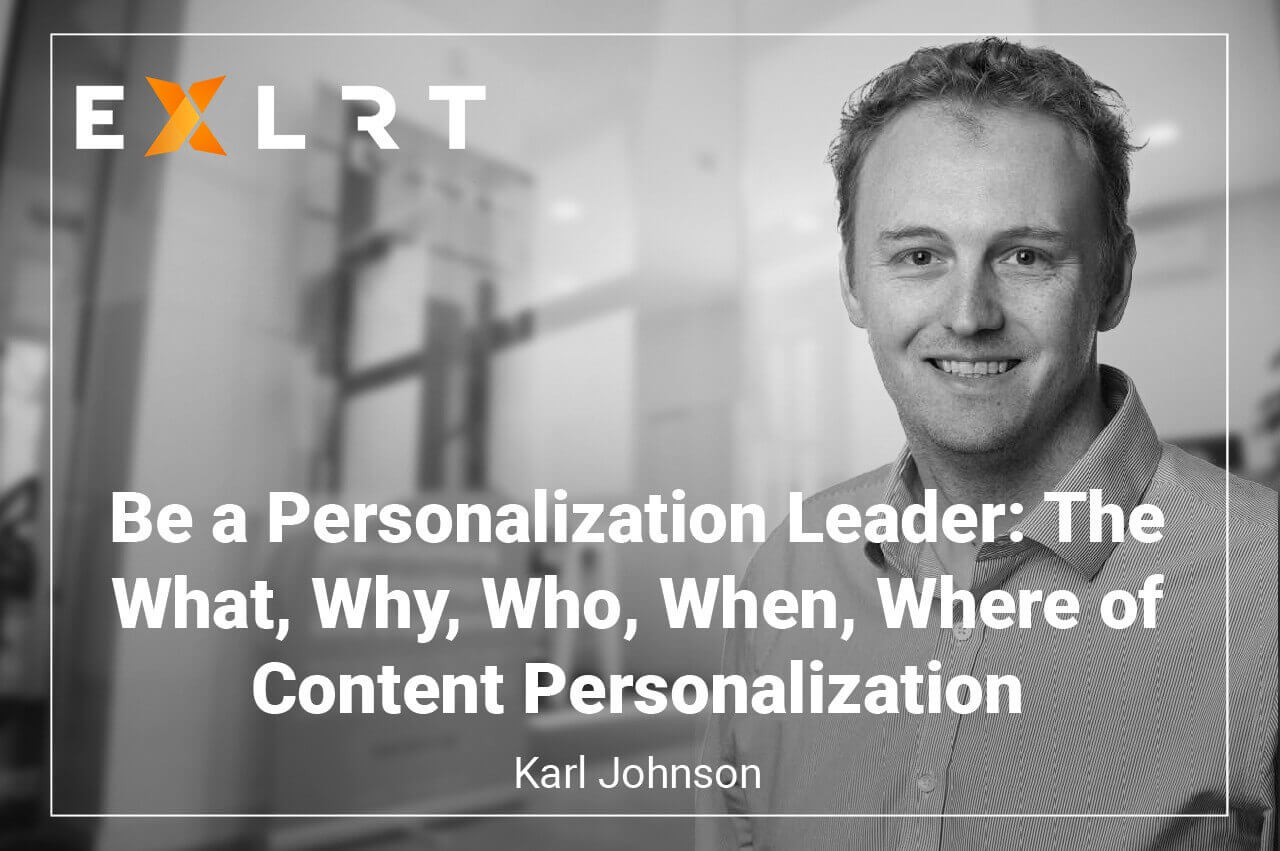 Be a Personalization Leader: The What, Why, Who, When, Where of Content Personalization