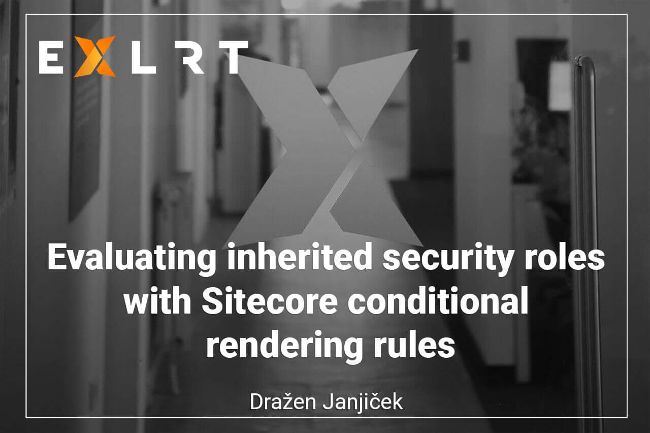 Evaluating inherited security roles with Sitecore conditional rendering rules