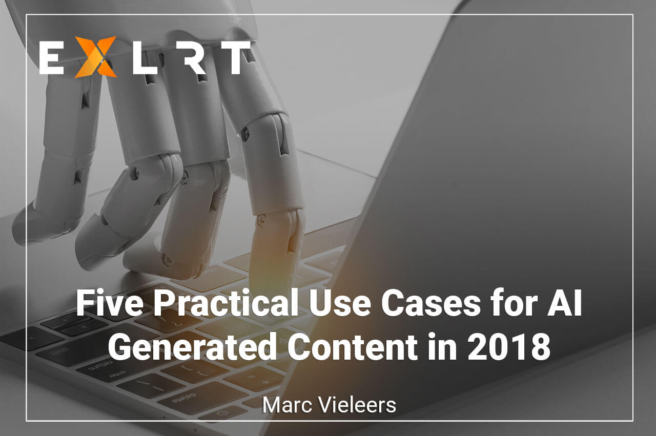 Five Practical Use Cases for AI Generated Content in 2018