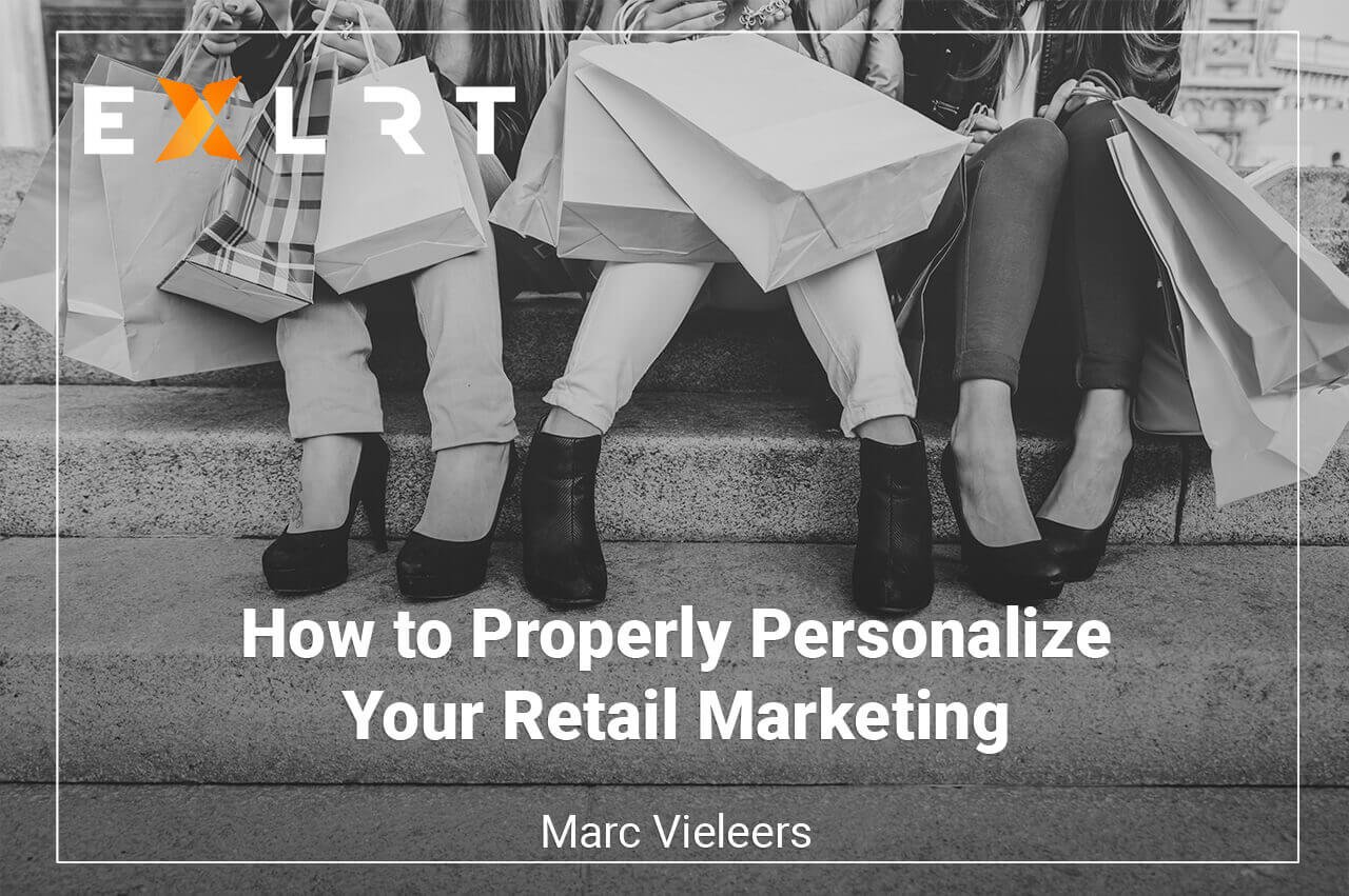 How to Properly Personalize Your Retail Marketing