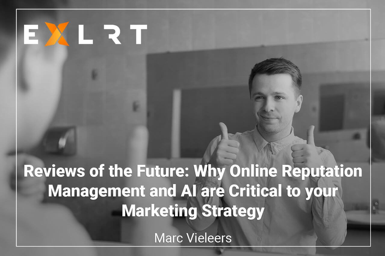 Reviews of the Future: Why Online Reputation Management and AI are Critical to your Marketing Strategy
