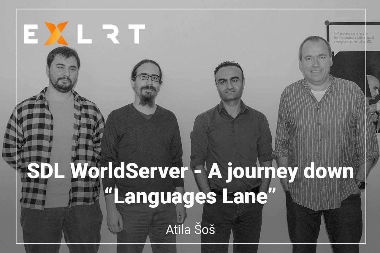 """SDL WorldServer - A journey down """"Languages Lane"""" - """"Just"""" a translation management system?"""