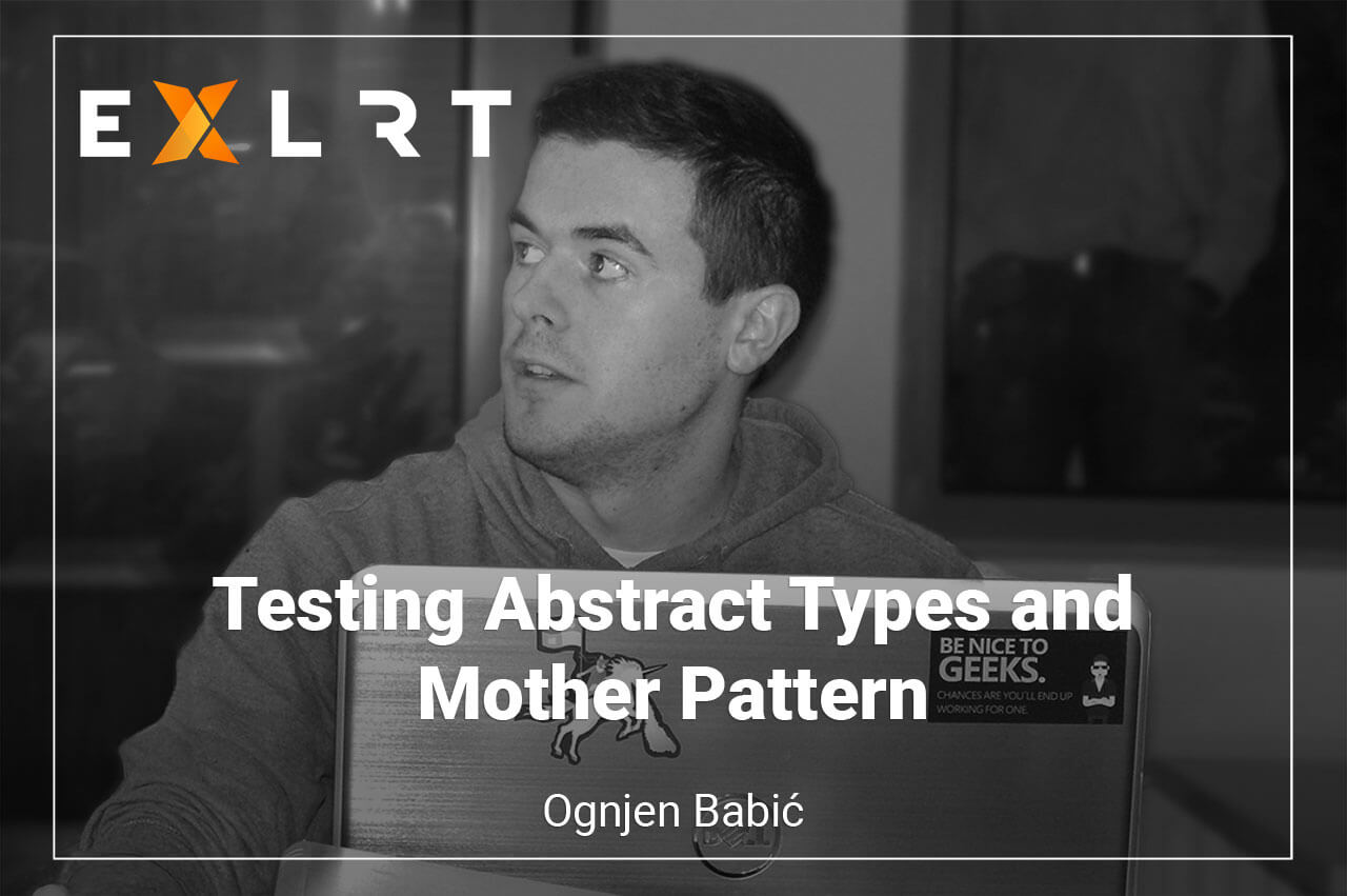 Testing Abstract Types and Mother Pattern