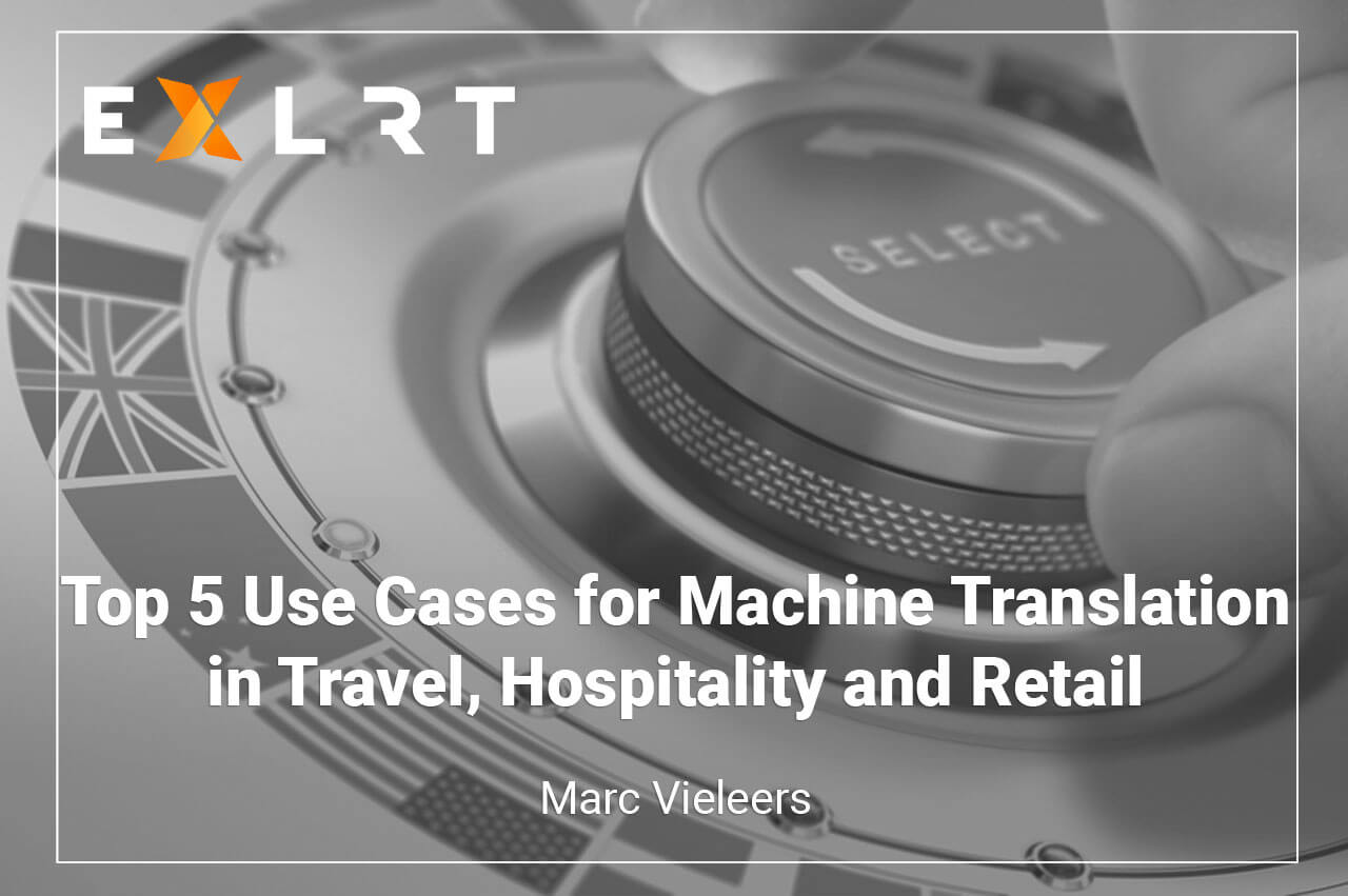 Top 5 Use Cases for Machine Translation in Travel, Hospitality and Retail