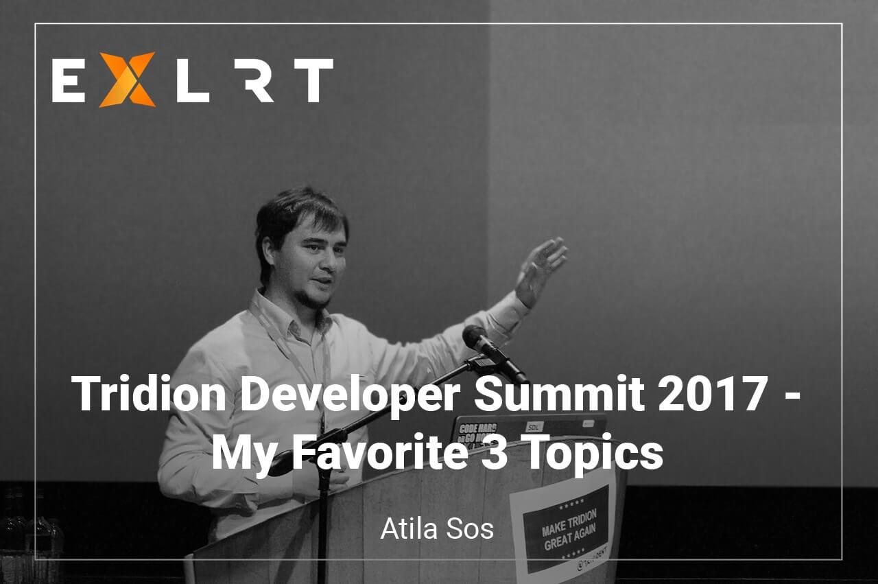 Tridion Developer Summit 2017 - My Favorite 3 Topics