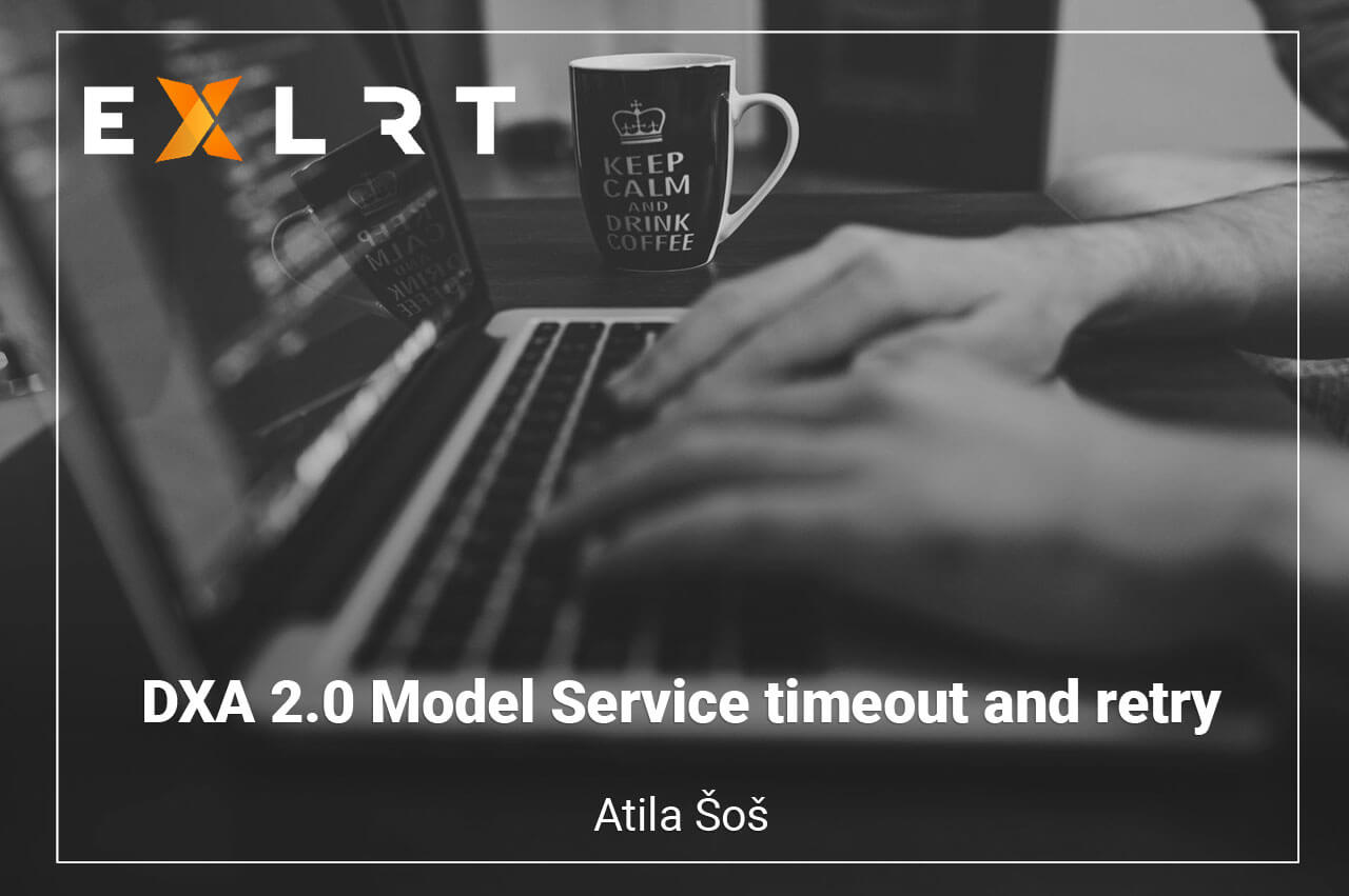 DXA 2.0 Model Service timeout and retry